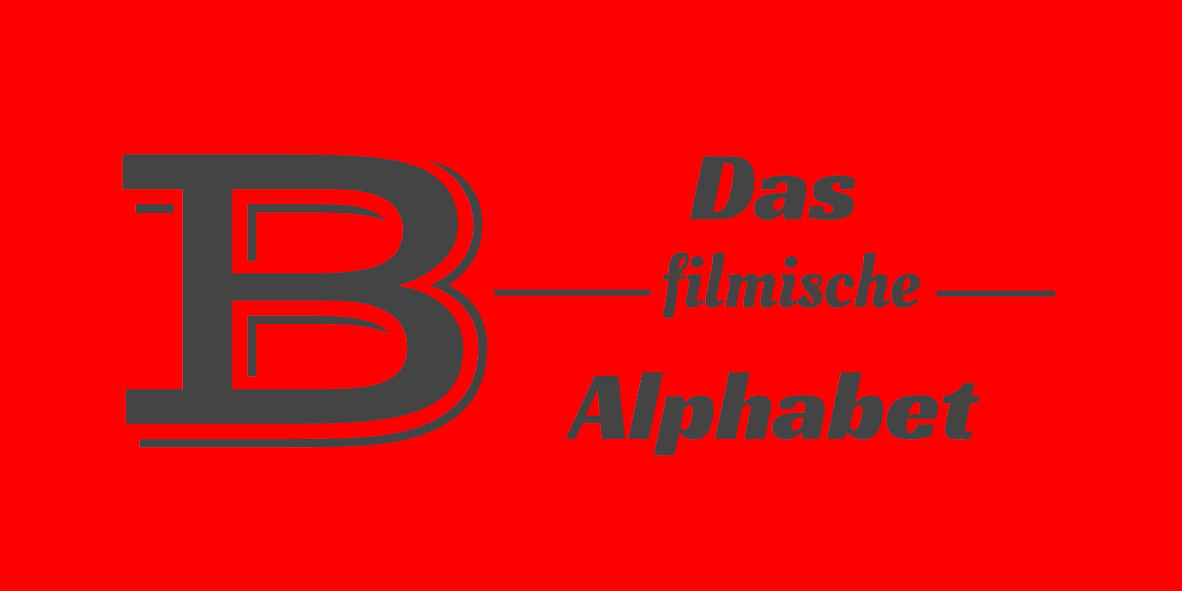 Das filmische Alphabet: B